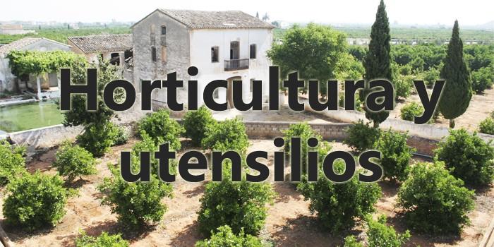 Horticultura y utensilios